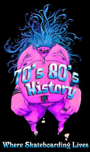 70s 80s Skateboard Vintage History Interviews News